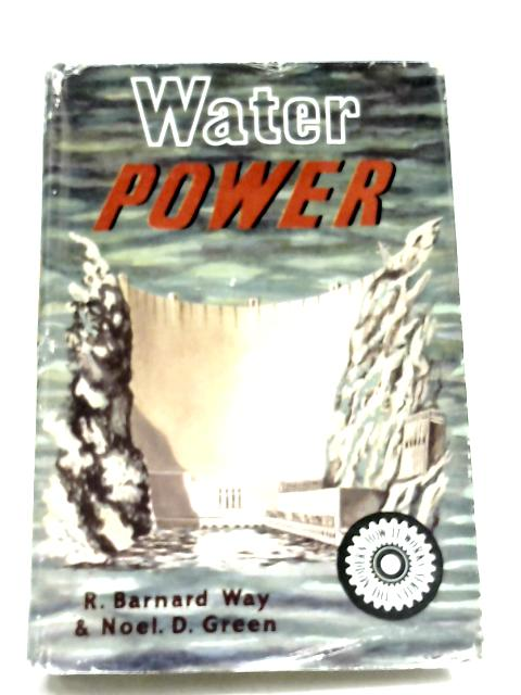 Water Power By R. B. Way & N. D. Green