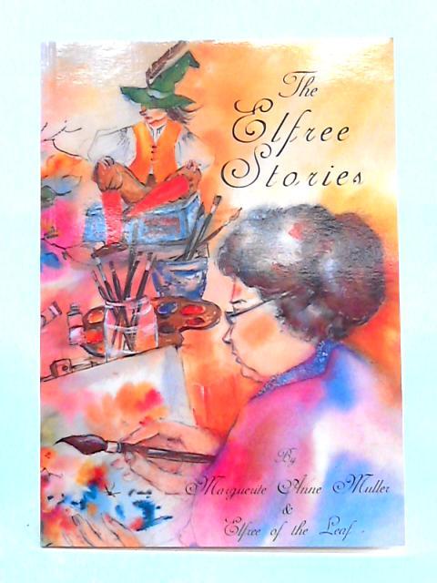 Elfree Stories By Marguerite Ann Muller