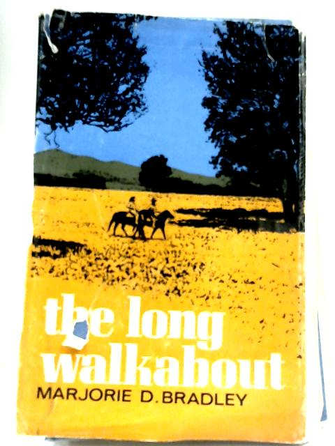 The Long Walkabout By Marjorie Dorothy Bradley