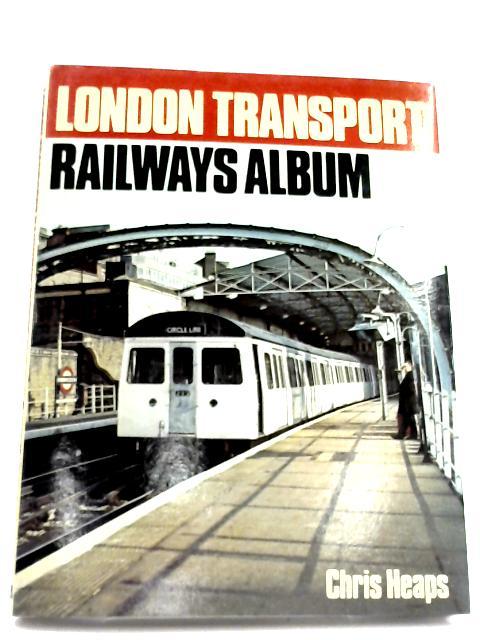 London Transport Railways Album By C. S. Heaps