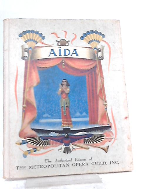 Aida the Story of Verdis Greatest Opera By Robert Lawrence