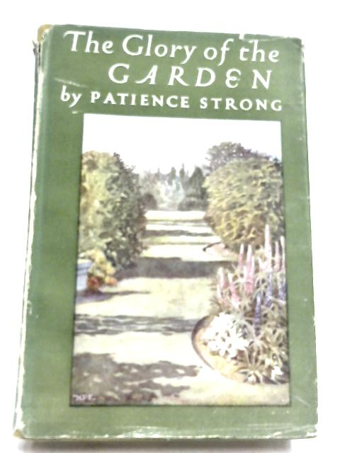 The Glory Of The Garden By Patience Strong