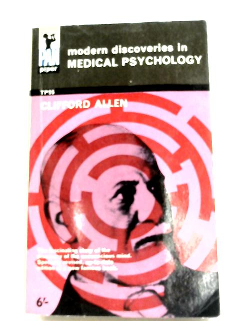 Modern Discoveries In Medical Psychology By Clifford Allen