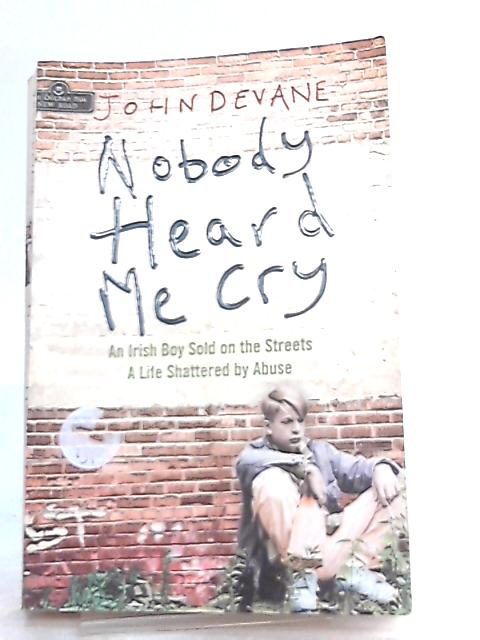 Nobody Heard Me Cry By John Devane