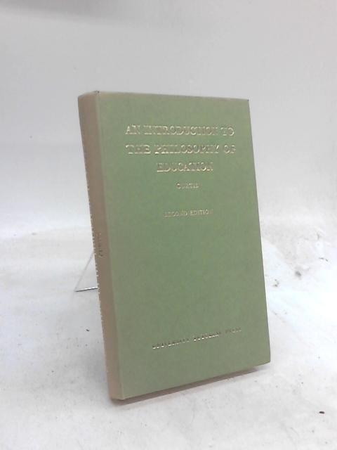 Introduction To The Philosophy Of Education By S. J. Curtis
