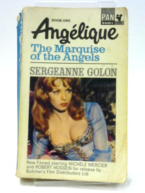 Angelique - The Marquise of the Angels by Sergeanne Golon; Translator-R. Barisse