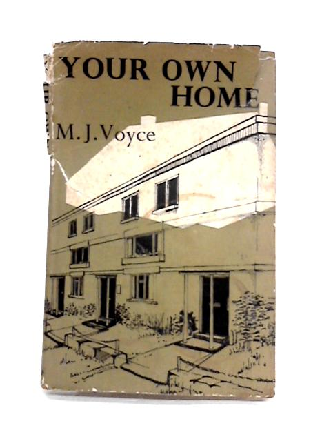 Your Own Home By M.J. Voyce