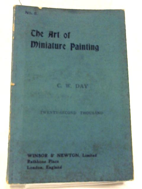 The Art of Miniature Painting By C. W. Day, revised by May Tayler