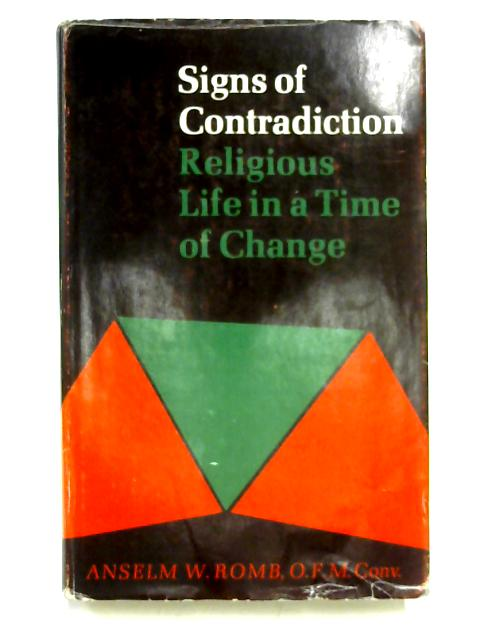 Signs of Contradiction: Religious Life in a Time of Change By Anselm W. Romb