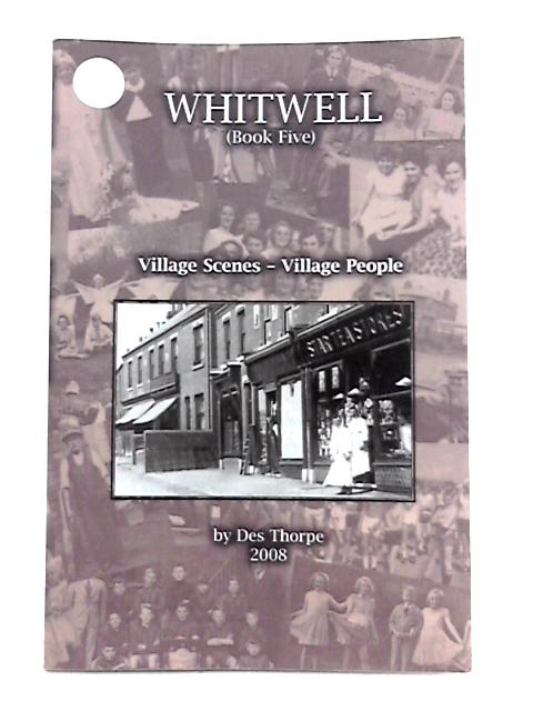 Whitwell (Book Five): Village Scenes - Village People By Des Thorpe