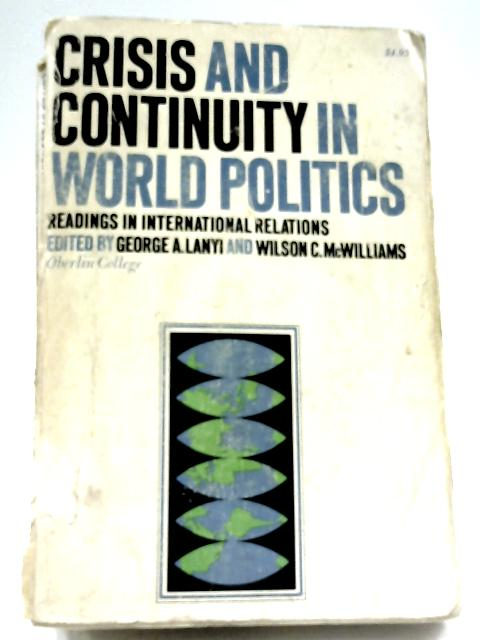Crisis And Continuity In World Politics By Geroge Lanyi & Wilson McWilliams