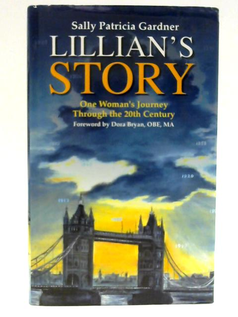 Lillian's Story: One Woman's Journey Through the 20th Century By Gardner, Sally Patricia