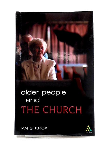 Older People and the Church By Ian Knox