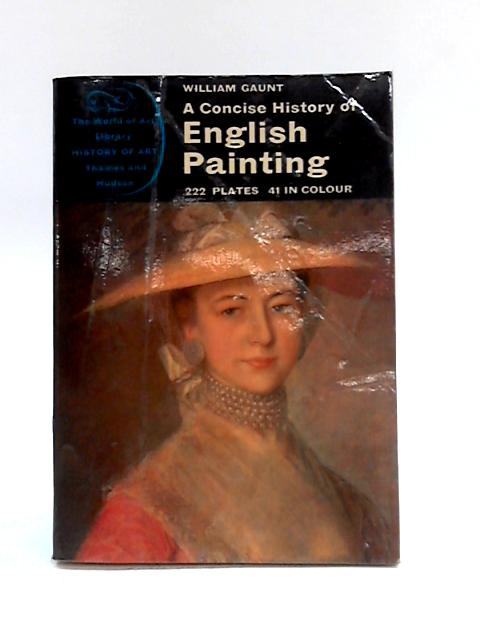 A Concise History of English Painting By William Gaunt