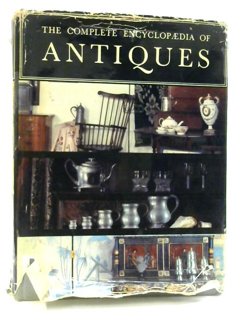 The Complete Encyclopaedia of Antiques By Ramsey, L. G. G. (edit).