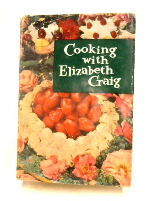 Cooking With Elizabeth Craig By Elizabeth Craig