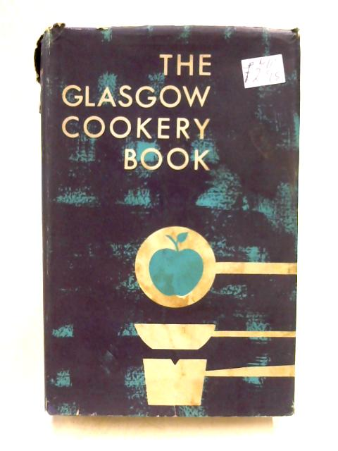 Glasgow Cookery Book Metric Edition by Unknown