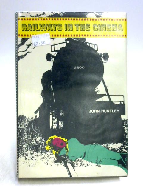 Railways in the Cinema by John Huntley