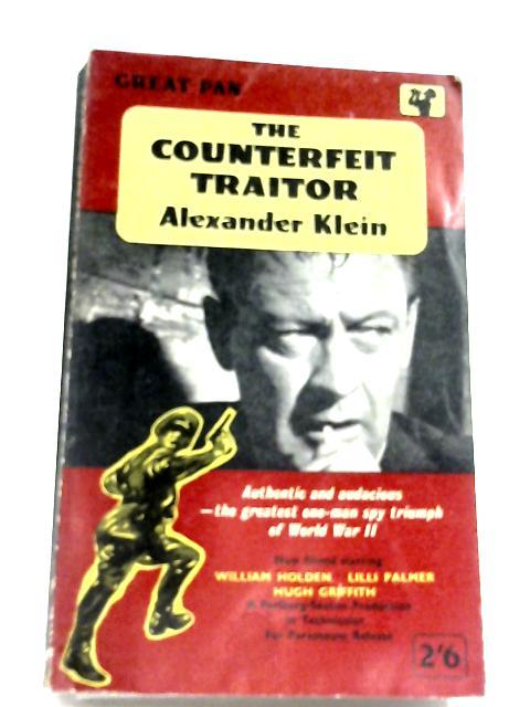 The Counterfeit Traitor by Alexander Klein