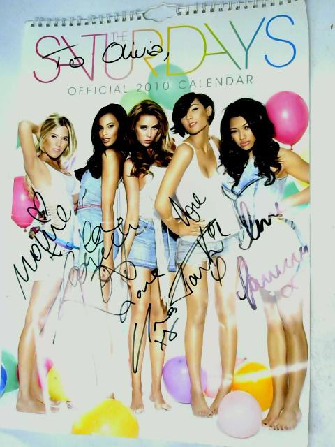 The Saturdays Official 2010 Calender Signed and dedicated To Olivia) by Danilo Promotions Ltd