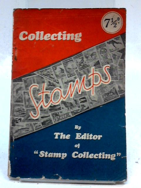Collecting Stamps, A Guide for Beginners by Anon