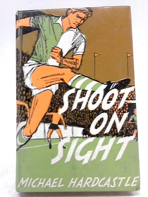 Shoot On Sight by Michael Hardcastle
