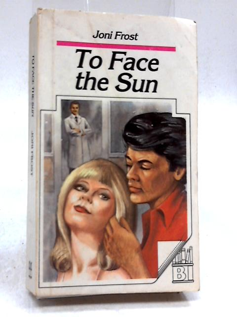 To Face the Sun by Joni Frost