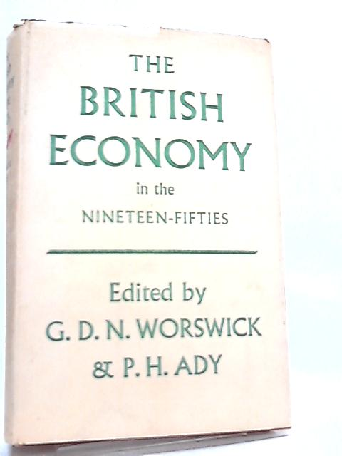 The British Economy In The Nineteen-Fifties by G. D. N. Worswick
