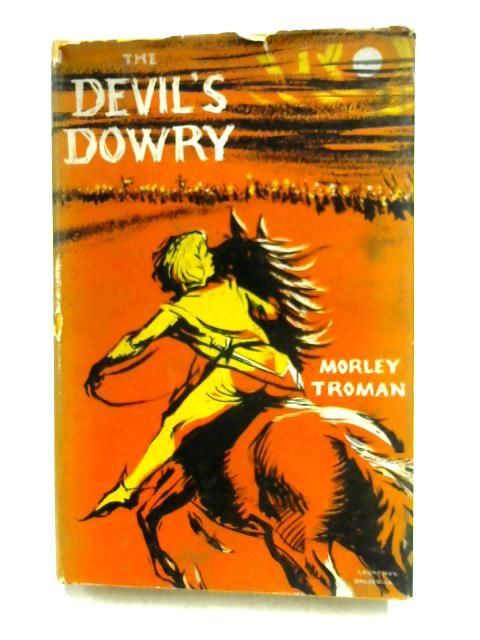 The Devil's Dowry by Morley Troman