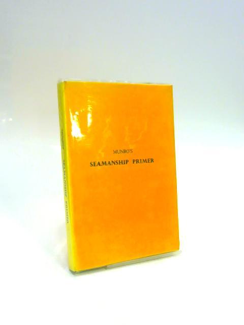 Munro's Seamanship Primer By George E Earl