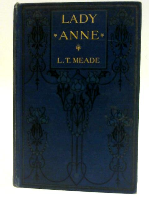 Lady Anne by Elizabeth Thomasina Meade