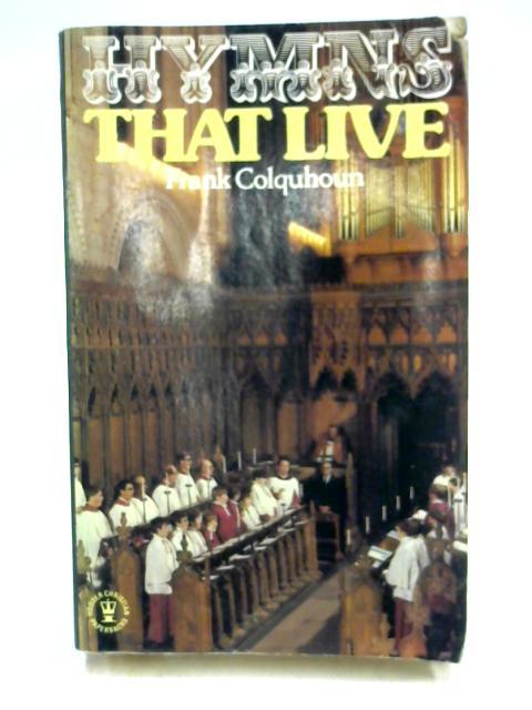 Hymns That Live by Frank Colquhoun
