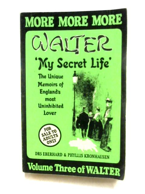 Walter: My Secret Life Volume Three by Kronhausen & Eberhard