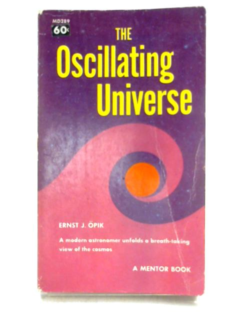 The Oscillating Universe By Ernst J. Opik