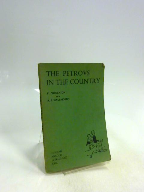 The Petrovs in the Country by K Cholerton & A S Macpherson