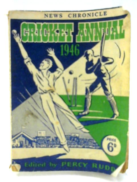 News Chronicle Cricket Annual 1946 By Percy Rudd (editor)