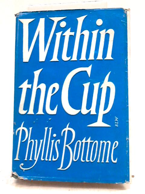 Within the Cup by P Bottome
