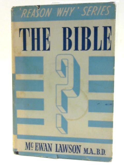 "The Bible [""Reason Why"" series] by Lawson, McEwan"