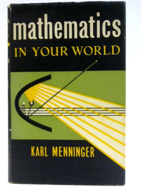 Mathematics in Your World by Menninger, Karl