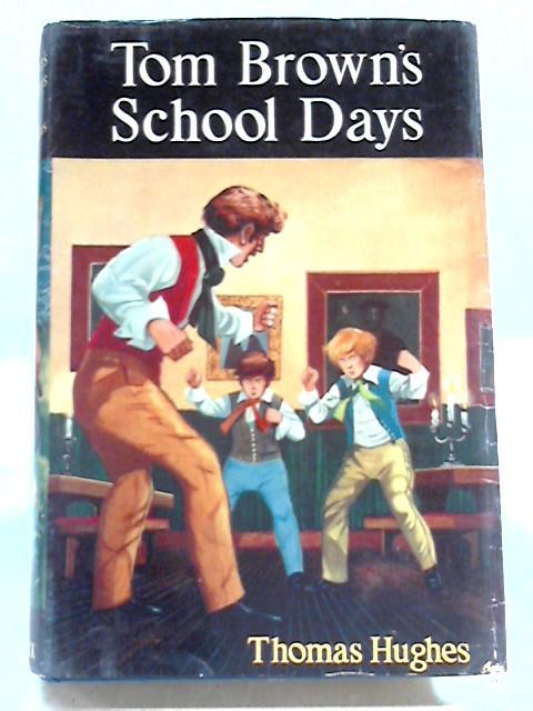 Tom Browns School Days by Thomas Hughes