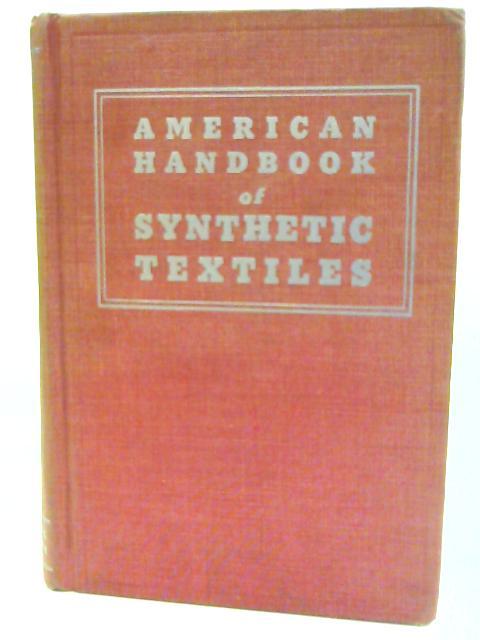 American Handbook Of Synthetic Textiles By Manersberger, Herbert R