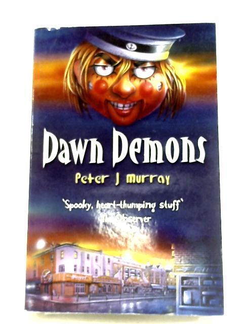 Dawn Demons by Peter J. Murray