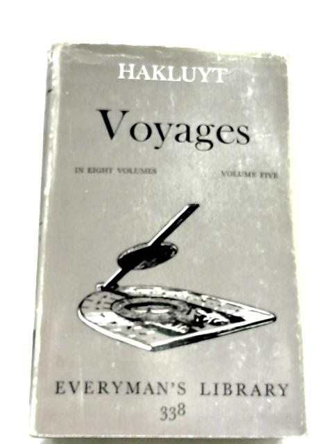 Voyages: Volume Five by Richard Hakluyt