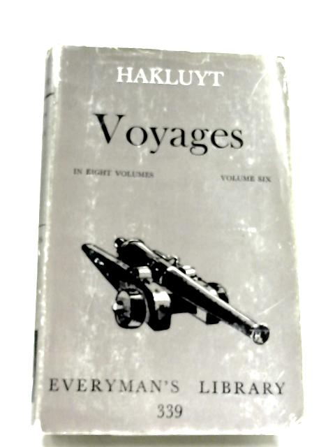 Voyages: Volume Six by Richard Hakluyt