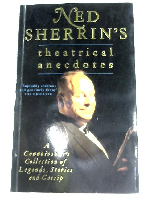 Ned Sherrin's Theatrical Anecdotes by Ned Sherrin