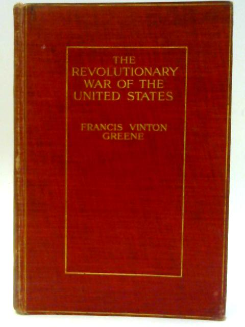 Revolutionary War Of United States by Francis Vinton Greene