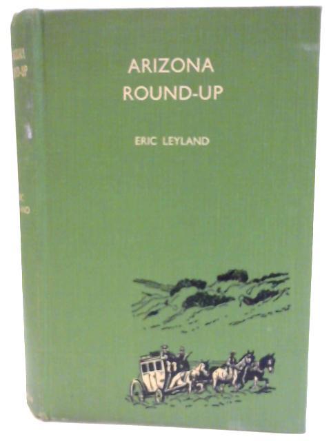 Arizona Round-up by Leyland, Eric