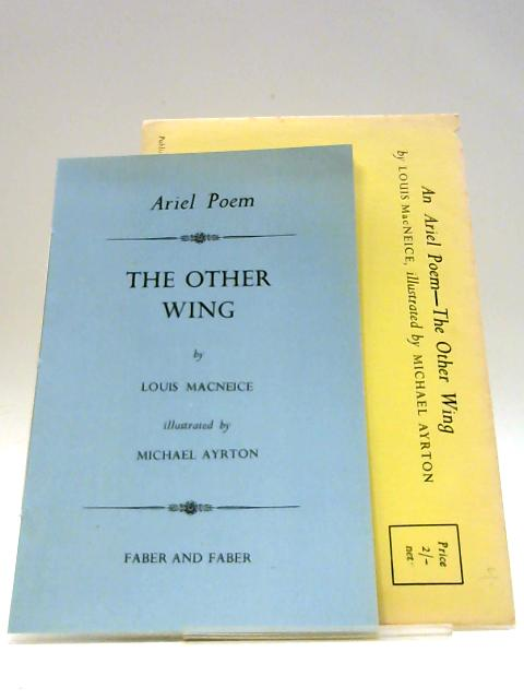 The Other Wing (Ariel Poems Series) by Louis MacNeice
