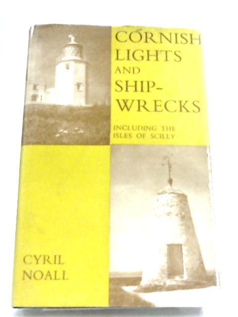 Cornish Lights And Ship Wrecks by Cyril Noall