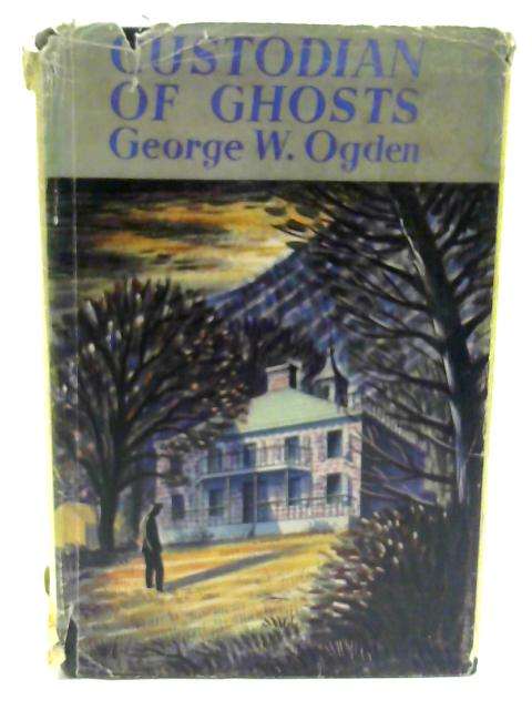 Custodian Of Ghosts by George W Ogden